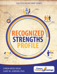Recognized Strengths Profile sample results (Your Talent Advantage Success Road Maps)